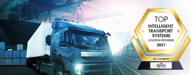 Top 10 Intelligent Transport Systems Solution Companies - 2021